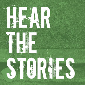 hear the stories